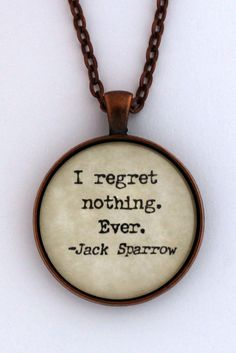 I Regret Nothing Ever Jack Sparrow Pirates Caribbean Quote Necklace Pendant