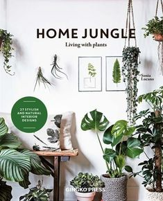 Sonia Lucano Home Jungle: Living With Plants