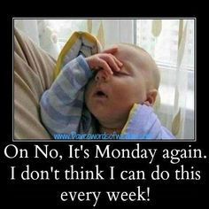 Not a Monday lover