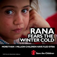 More than 1 million children have fled Syria due to the ongoing crisis. Now Rana and her family fear the coming winter. See how you can help: http://www.savethechildren.org/site/c.8rKLIXMGIpI4E/b.7998857/k.D075/Syria.htm?msource=wespisrc1013 #SyriaCrisis