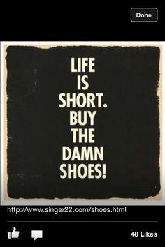 """""""Das Leben ist kurz. Kauf' die verdammten Schuhe!"""" #schuhliebe.....AMEN"""