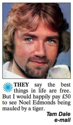They say the best things in life are free. Noel Edmonds, Information Poster, Best Ads, Twisted Humor, Good Things, Funny Things, Funny Stuff, Revenge, Laugh Out Loud