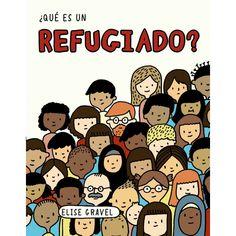 "Elise Gravel. ""¿Qué es un refugiado?"". Editorial Anaya Infantil y Juvenil (2 a 6 años) Tapas, Elise Gravel, Comics, Character, Editorial, Products, Baby Bottles, Dishwasher Detergent, Baby Buggy"