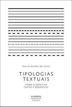 Tipologias textuais : como classificar textos e sequências / Paulo Nunes da Silva - Coimbra : Almedina, imp. 2012