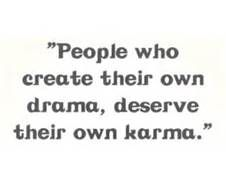 Yes!! Fake drama. Real karma. couldn't have said it better myself