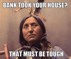 Unimpressed Native American -- :)