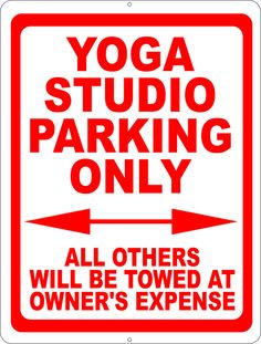 Yoga Studio Parking Only All Others Towed Sign