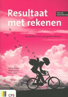 Resultaat met rekenen : handvatten voor een goede rekenles (2012) Auteur: Marije Bakker
