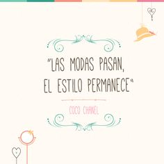 """""""Las #modas pasan, el estilo permanece"""" (Coco Chanel)"""