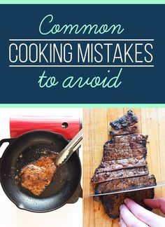 12 Common Cooking Mistakes You Might Be Making