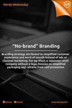 """No-brand"" Branding: Branding strategy attributed to simplified customer experience and word-of-mouth instead of ads or classical marketing. For eg: MUJI, a Japanese retail company without a logo, focuses on simplified packaging and refrains from self-promotion. #Branding #Oxymoron #MUJI #Brand #Marketing #WordyWednesdays"