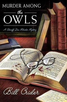 Murder Among the OWLS: A Sheriff Dan Rhodes Mystery by Bill Crider - When Dan finds Helen's body on her kitchen floor, there is nothing to indicate that her death wasn't an accident. But Ivy's words ring in his head. Why was the cat out? (Bilbary Town Library: Good for Readers, Good for Libraries)