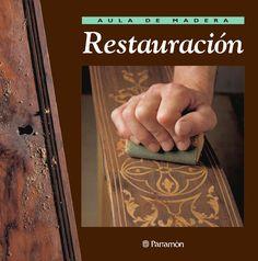 ISSUU - Aula de madera - Restauración by Parramón ediciones, s.a.
