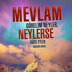 ☁ Mevlam görelim neyler, neylerse güzel eyler.  [İbrahim Hakkı]  #mevla #güzel #söz #ibrahimhakkı #Allah #türkiye #Eyüpsultan #rize #trabzon #istanbul #ilmisuffa