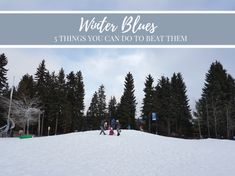 5 Things You Can Do To BEAT The Winter Blues. #ad
