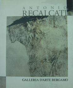 Antonio Recalcati Impronte 2005 testo Dominique Stella Galleria d'Arte Bergamo