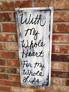 With My Whole Heart For My Whole Life Wedding Sign by SassySouthernCharm, $25.00