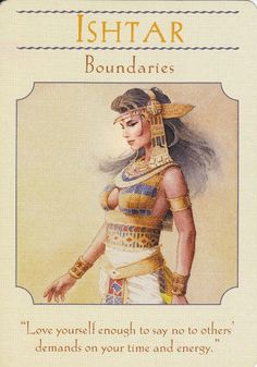 """Daily Angel Oracle Card: Ishtar ~ Boundaries, from the Goddess Guidance Oracle Card deck, by Doreen Virtue, Ph.D Ishtar ~ Boundaries: """"Love yourself enough to say no to others' demands … Ishtar Goddess, Celtic Goddess, Angel Guidance, Ascended Masters, Goddess Of Love, Angel Cards, Deck Of Cards, Card Deck, Oracle Cards"""
