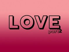 10 Things You Didn't Know About Love (part 2)
