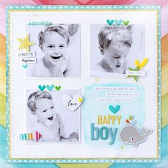Bella Blvd IF She Blooms, IF Whatever Is Lovely, and Cute Baby Boy collections. Happy Boy layout by creative team member Gail Lindner.