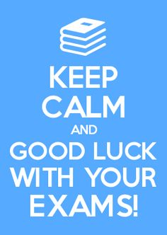 Good luck with exams, M!