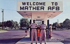 After coming back from Germany we were stationed at Mather AFB (Sacramento, California).