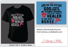 On the eighth day, God looked down on his planned paradaise and said I need a healer, so God made a nurse.  RN, LPN, Nurse shirt - pinned by pin4etsy.com