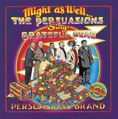 Amazon.com: Might As Well: Persuasions Sing Grateful Dead: Music
