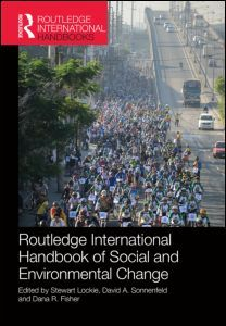 Routledge International Handbook of Social and Environmental Change.  Today, the risks associated with global environmental change and the dangers of extreme climatic and geological events remind us of humanity's dependence on favourable environmental conditions. Our relationships with the landscapes and ecologies that we are a part of, the plants and animals that we share them with, and the natural resources that we extract, lie at the heart of contemporary social and political debates...