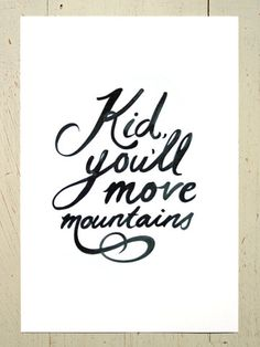 Kid, You'll Move Mountains typographic wall art - black. A Dr Seuss inspired print by Erupt Prints, Inspirational quotes and wise words
