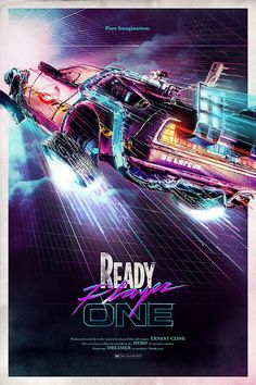 Ready Player One - When the creator of a popular video game system dies, a virtual contest is created to compete for his fortune. - Full Ready Player One Movie Online The Future Movie, Back To The Future, Best Movie Posters, Movie Poster Art, Fan Poster, Poster Layout, Ready Player One Film, Bttf, Retro Poster