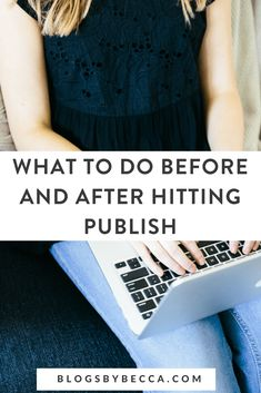 What to do Before and After Publishing Your Blog Post! Every blogger needs to know how to create and promote blog posts. Here's the whole process! #blogging, #blog, #blogtips, #blogger