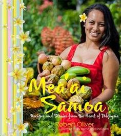 The cuisine, traditions and environment of Samoa presented in recipes, photographs and stories by award-winning chef Robert Oliver. Polynesian Food, Polynesian Culture, Samoan Food, Papua Nova Guiné, Chef Cookbook, Cookbook Ideas, Tv Chefs, Island Food, Exotic Food
