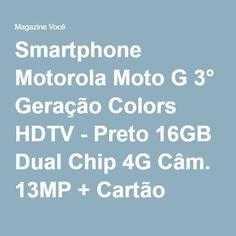Smartphone Motorola Moto G 3° Geração Colors HDTV - Preto 16GB Dual Chip 4G Câm. 13MP + Cartão 16GB - Magazine Margu