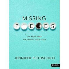 Missing Pieces by Jennifer Rothschild $12.95