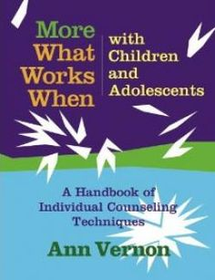More What Works When with Children and Adolescents: A Handbook of Individual Counseling Techniques