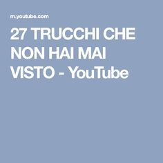 27 TRUCCHI CHE NON HAI MAI VISTO - YouTube