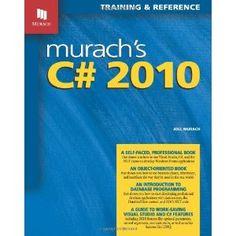 Murach's C# 2010 (Paperback) http://www.amazon.com/dp/1890774596/?tag=wwwmoynulinfo-20 1890774596