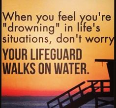 When you feel you are drowning in life's situations, don't worry your lifeguard walks on water. is our lifeguard! Rock Quotes, Quotes To Live By, Religious Quotes, Spiritual Quotes, Healing Quotes, Spiritual Growth, Bible Quotes, Bible Verses, Scriptures