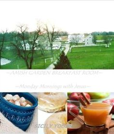 Amish Garden Breakfast Room:  Monday mornings with Jesus