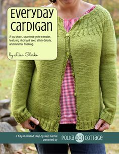 Knit an Everyday Cardigan: a top-down, seamless-yoke sweater,featuring ribbing & seed stitch details,and minimal finishing. Pattern now available!