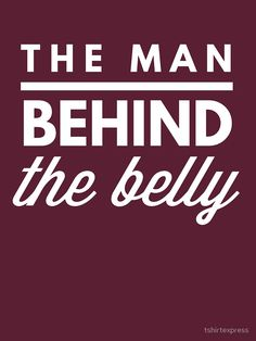 """""""The man behind the belly"""" Unisex T-Shirt by tshirtexpress 