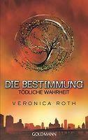 Medienhaus: Veronica Roth - Die Bestimmung Band 02 - Tödliche ...