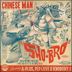 Chinese Man - Sho-Bro En savoir plus sur https://www.192kb.com/boutique/musique/vinyle/chinese-man-sho-bro/