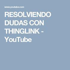 RESOLVIENDO DUDAS CON THINGLINK - YouTube