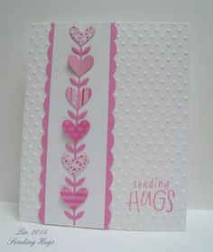 handmade Valentine card: Sending Hugs by bearpaw  ... pink and white ... vinde of hearts die cut from patterned papers ... luv the look!