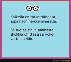 Kaikelta on tarkoituksensa. Lol, Words, Quotes, Quotations, Quote, Shut Up Quotes, Horse, Fun