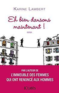 Critiques, citations, extraits de Eh bien dansons maintenant ! de Karine Lambert. Marguerite, septante-huit ans, enterre son mari, Me Delorme, le notair...