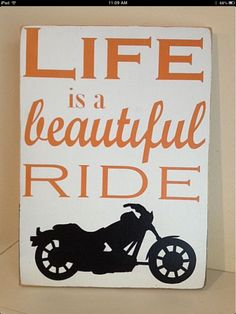Life is a beautiful ride. #motorcyclequotes