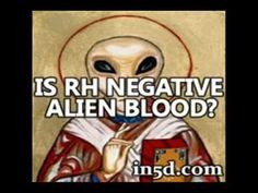Does Rh Negative Blood Type Equal Alien Heritage? : In5D Esoteric, Metaphysical, and Spiritual Database